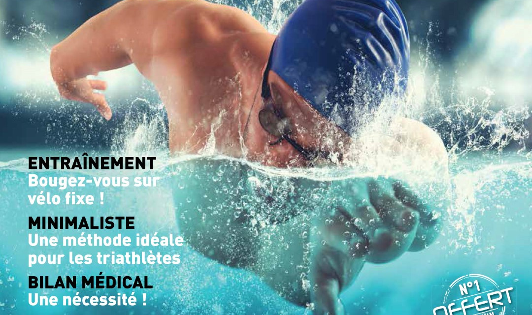 A lire absolument : Le numéro spécial Triathlon de Sport Santé News